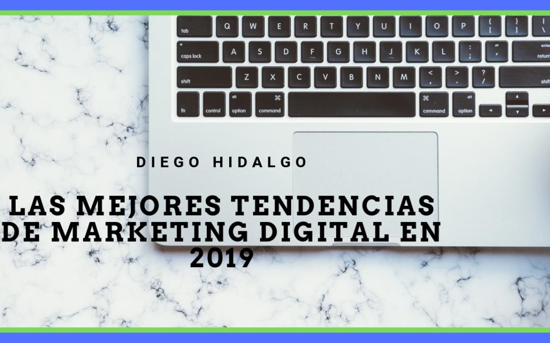 Las mejores tendencias de marketing digital en 2019